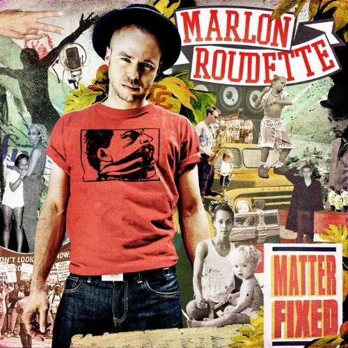 Matter Fixed By Marlon Roudette (2012-03-19)