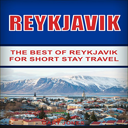 Reykjavik: The Best of Reykjavik for Short Stay Travel                   By:                                                                                                                                 Gary Jones                               Narrated by:                                                                                                                                 Don Wang                      Length: 1 hr and 2 mins     Not rated yet     Overall 0.0