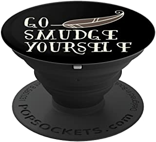 Go Smudge Yourself with Feather - Incense & Smudging - PopSockets Grip and Stand for Phones and Tablets