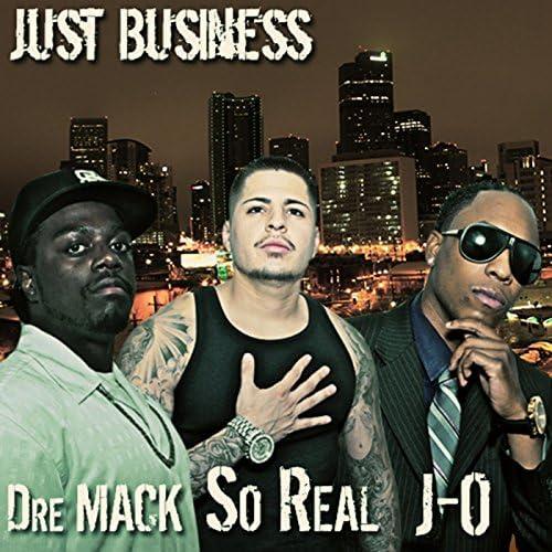 So Real, Dre Mack & J-O
