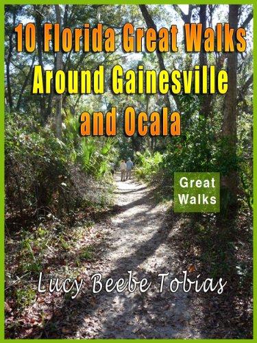 10 Florida Great Walks Around Gainesville and Ocala (English Edition)