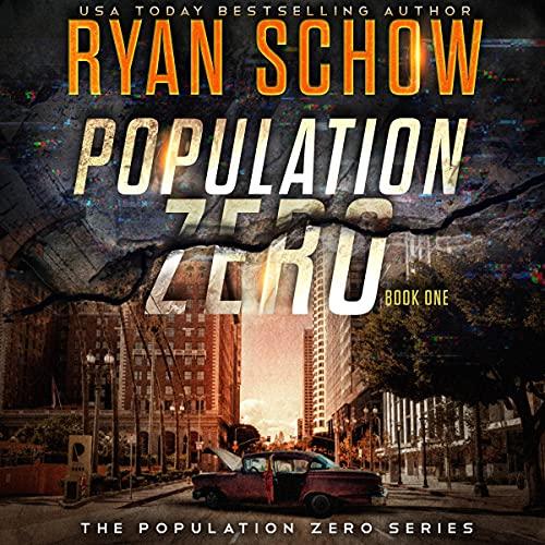 Population Zero, Book 1: A Post-Apocalyptic Cyber Thriller