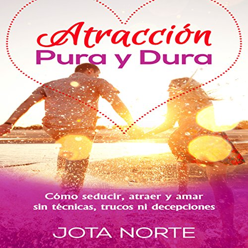 Atracción Pura y Dura [Pure and Strong Attraction] cover art
