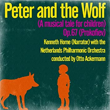 Peter and the Wolf (A Musical Tale for Children), Op. 67