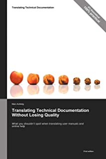 Translating Technical Documentation without Losing Quality: What You Shouldn't Spoil When Translating User Manuals and Onl...