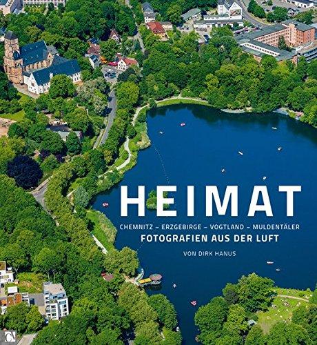 Heimat: Chemnitz, Erzgebirge, Vogtland, Muldentäler: Fotografien aus der Luft