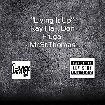 Living It Up Ray Hall (feat. Don Frugal & Mr St Thomas)