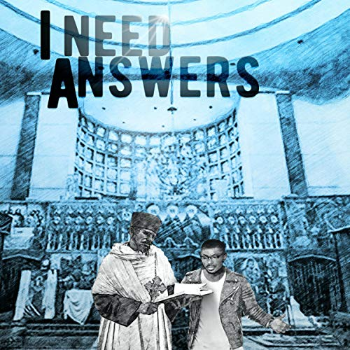 I Need Answers Audiobook By Dawit Muluneh cover art