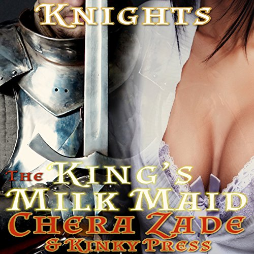 The King's Milk Maid: Medieval Hucow     Hedon Knights, Book 2              By:                                                                                                                                 Chera Zade                               Narrated by:                                                                                                                                 Michael O'Shea                      Length: 47 mins     Not rated yet     Overall 0.0