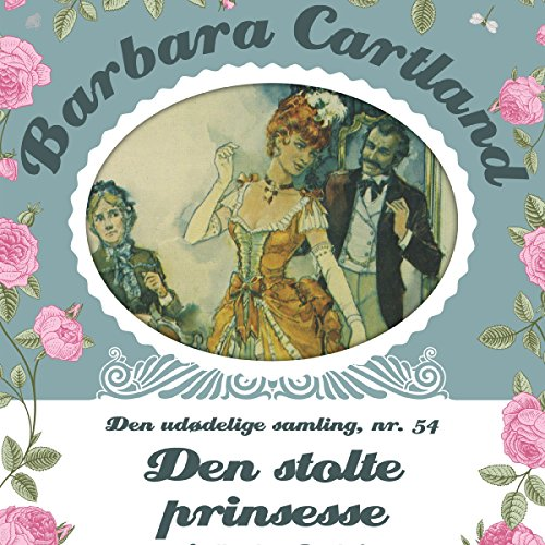 Den stolte prinsesse     Barbara Cartland - Den udødelige samling 54              By:                                                                                                                                 Barbara Cartland                               Narrated by:                                                                                                                                 Marian Friborg                      Length: 5 hrs and 2 mins     Not rated yet     Overall 0.0