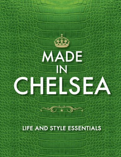 Made in Chelsea: Life and Style Essentials: The Official Handbook (English Edition)