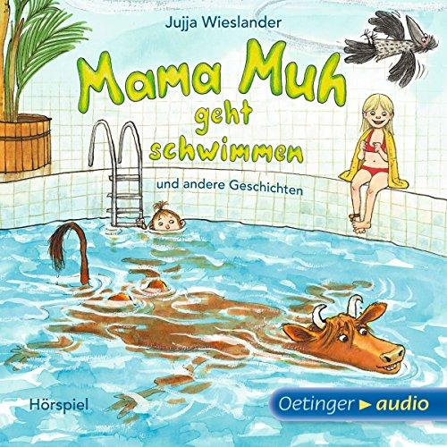Mama Muh geht schwimmen und andere Geschichten Titelbild