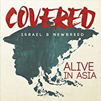 Covered: Alive in Asia by Israel & New Breed