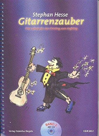 Gitarrenzauber Band 1 (+CD) : Eine Schule für den Einstieg zum Aufstieg