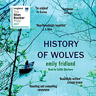 History of Wolves                   By:                                                                                                                                 Emily Fridlund                               Narrated by:                                                                                                                                 Caitlin Thorburn                      Length: 8 hrs and 44 mins     113 ratings     Overall 3.5