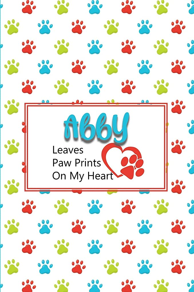免疫する入口フロントAbby Leaves Paw Prints on My Heart: Personalized Journal for Dog Lovers with Pet's Name on Cover