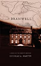 Branwell: A Novel of the Bronte Brother
