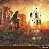 Le Monde dHier / Mathieu Lussier & Francis Perron