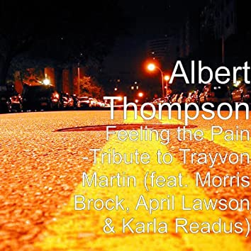 Feeling the Pain -Tribute to Trayvon Martin (feat. Norris Brock, April Lawson & Karla Readus)