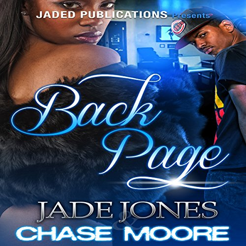 Backpage                   By:                                                                                                                                 Jade Jones,                                                                                        Chase Moore                               Narrated by:                                                                                                                                 Cherice Scott                      Length: 4 hrs and 40 mins     Not rated yet     Overall 0.0