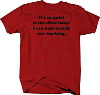 So Quiet in My Office, Hear Myself Not Working Funny Color Tshirt