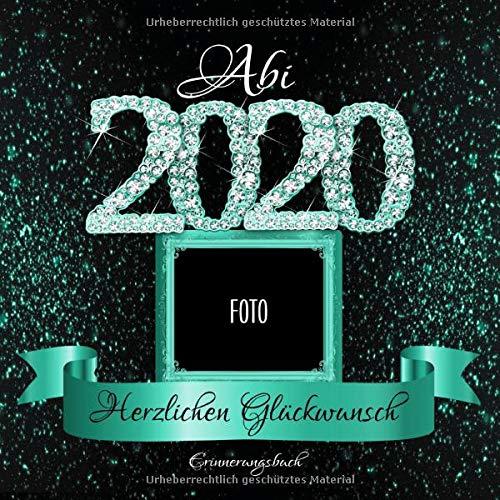 Abi 2020: Personalisiertes Gästebuch I Festliches Schwarz Türkis Diamant Cover mit Fotorahmen I Erinnerungen, Wünsche, Weisheiten von Freunden & ... 2020 Party Dekoration I Geschenkidee Abitur