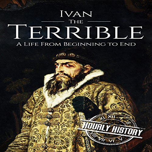 Ivan the Terrible: A Life From Beginning to End audiobook cover art