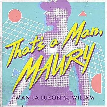 That's a Man Maury