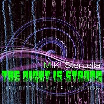 The Night Is Strong - Miki Stentella (feat. Matteo Marani & Marika Bros)