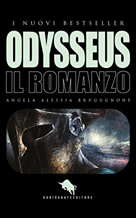 ODYSSEUS. Il Romanzo (I Nuovi Bestseller DAE Vol. 3)