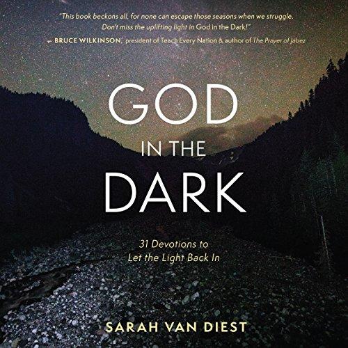 God in the Dark     31 Devotions to Let the Light Back In              De :                                                                                                                                 Sarah Van Diest                               Lu par :                                                                                                                                 Nan McNamara                      Durée : 2 h et 58 min     Pas de notations     Global 0,0