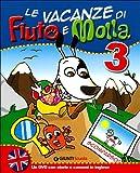 Le vacanze di Fiuto e Molla 3 + Tito Stordito...