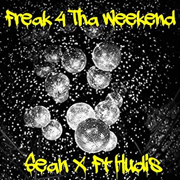 Freak 4 tha Weekend