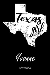 Texas Girl - Yvonne - Notebook: Blank Personalized Customized Name Texas Notebook Journal Dotted for Women & Girls. Fun Texas Souvenir / University, ... / Birthday & Christmas Gift for Women.