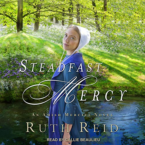 Steadfast Mercy Audiobook By Ruth Reid cover art