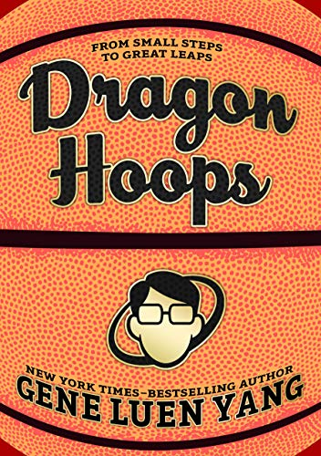 Dragon Hoops by [Gene Luen Yang]