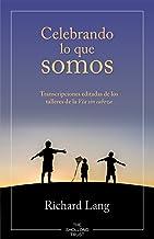 Celebrando lo que somos: Transcripciones editadas de los talleres de la Vía sin cabeza (Spanish Edition)