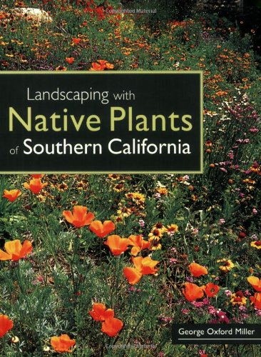 Landscaping with Native Plants of Southern Calif