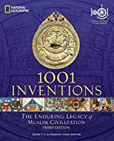 1001 Inventions: The Enduring Legacy of Muslim Civilization: Official Companion to the 1001 Inventions Exhibition