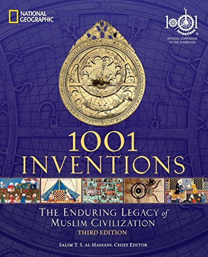 Compare Textbook Prices for 1001 Inventions: The Enduring Legacy of Muslim Civilization: Official Companion to the 1001 Inventions Exhibition 3rd ed. Edition ISBN 9781426209345 by Al-Hassani, Salim T.S.