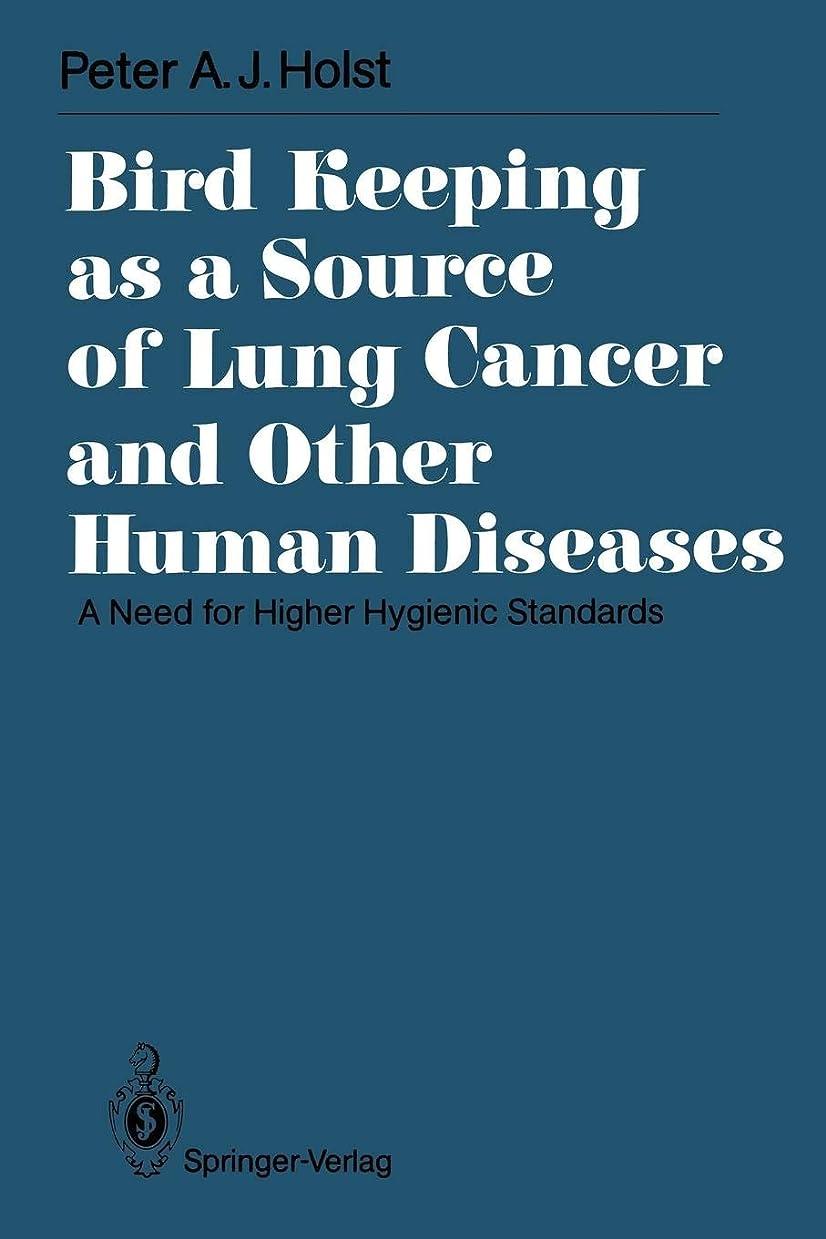 立法要求する先行するBird Keeping as a Source of Lung Cancer and Other Human Diseases: A Need for Higher Hygienic Standards (International Archives of Occupational and Environmental Health. Supplement)