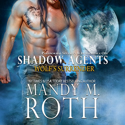 Wolf's Surrender     Shadow Agents/PSI-Ops, Book 1              By:                                                                                                                                 Mandy M. Roth                               Narrated by:                                                                                                                                 D. C. Cole                      Length: 3 hrs and 27 mins     65 ratings     Overall 4.6