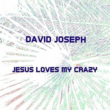 Jesus Loves My Crazy