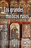 Los grandes místicos rusos: Selección de textos en torno a la espiritualidad ortodoxa en Rusia