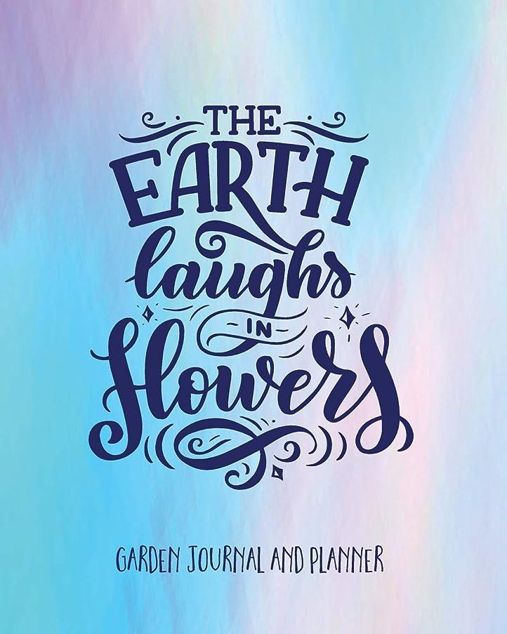 期待してレポートを書く腫瘍Garden Journal And Planner: The Earth Laughs In Flowers. Easy-To-Use Planner And Journal To Create Your Ideal Garden. Annual Calendar, Monthly, Weekly Planner And Gardener's Notebook (Garden Diary, Seasonal Planting) (Garden Gifts)