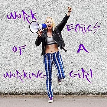 Work Ethics of a Working Girl