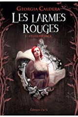 Les Larmes rouges (Tome 2) - Déliquescence Format Kindle