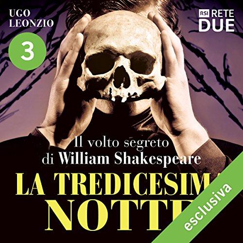 La tredicesima notte 3: Il volto segreto di William Shakespeare  Audiolibri