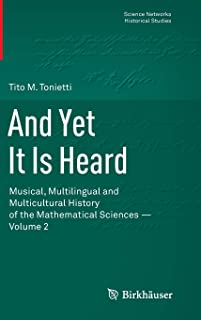And Yet It Is Heard: Musical, Multilingual and Multicultural History of the Mathematical Sciences - Volume 2