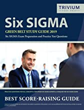 Six SIGMA Green Belt Study Guide 2019: Six SIGMA Exam Preparation and Practice Test Questions